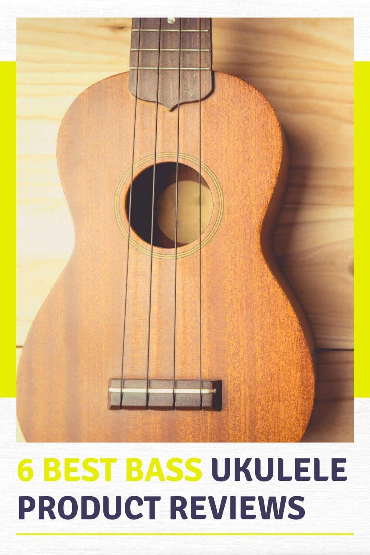 6 Best Bass Ukulele Product Reviews